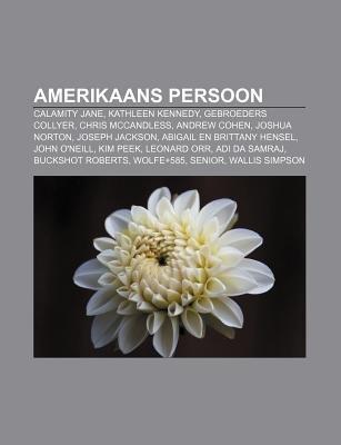 Amerikaans Persoon - Calamity Jane, Kathleen Kennedy, Gebroeders Collyer, Chris McCandless, Andrew Cohen, Joshua Norton, Joseph...