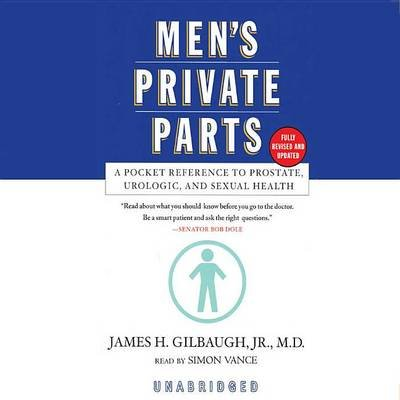 Men's Private Parts - A Pocket Reference to Prostate, Urologic, and Sexual Health (MP3 format, CD, Library): James H...