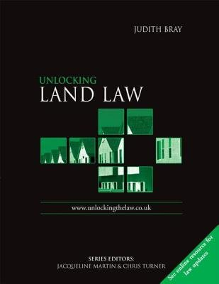 Unlocking Land Law (Paperback): Judith Bray, Chris Turner, Jacqueline Martin