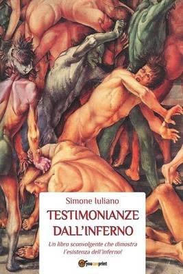 Testimonianze Dall'inferno (Italian, Paperback): Simone Iuliano
