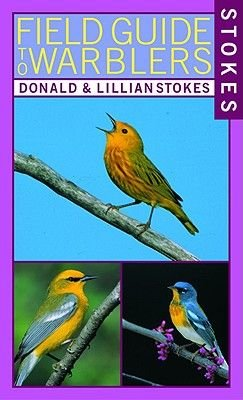 Stokes Field Guide to Warblers (Paperback, 1st ed): Donald Stokes, Lillian Q Stokes