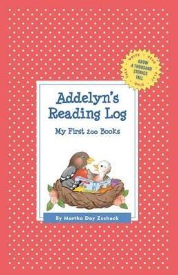 Addelyn's Reading Log: My First 200 Books (Gatst) (Hardcover): Martha Day Zschock