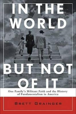 In the World But Not of It (Electronic book text): Brett Grainger
