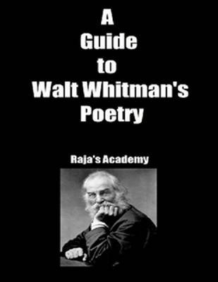 A Guide to Walt Whitman's Poetry (Electronic book text): Raja's Academy