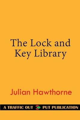 The Lock and Key Library (Paperback): Julian Hawthorne