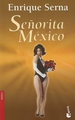 Senorita Mexico (Spanish, Paperback): Enrique Serna