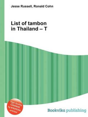 List of Tambon in Thailand - T (Paperback): Jesse Russell, Ronald Cohn