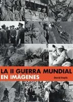 La II Guerra Mundial En Imagenes (English, Spanish, Hardcover): David Boyle