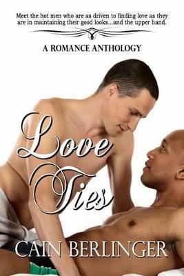 Love Ties (Paperback): Cain Berlinger