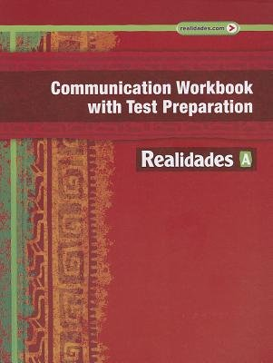 Realidades Communication Workbook with Test Preparation a (Paperback, Workbook ed.): Prentice Hall