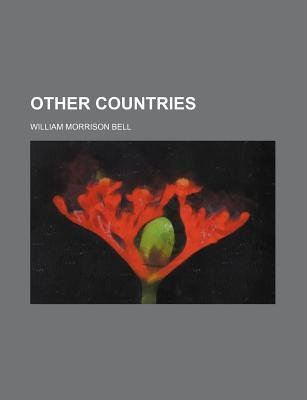 Other Countries (Volume 1) (Paperback): William Morrison Bell