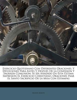 Exercicio Quotidiano Con Diferentes Oraciones, y Devociones Para Antes y Despues de La Confesion y Sagrada Comunion - Se Ha a...