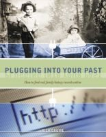 Plugging into Your Past - How to Find Real Family History Records Online (Paperback, Illustrated Ed): Rick Crume