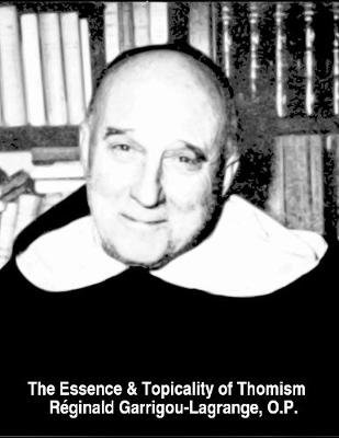 The Essence & Topicality of Thomism (Electronic book text): Reginald Garrigou-Lagrange