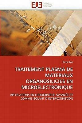 Traitement Plasma de Materiaux Organosilicies En Microelectronique (French, Paperback): David Eon