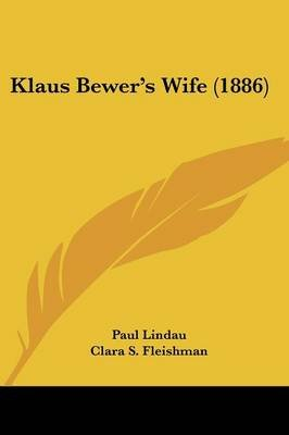Klaus Bewer's Wife (1886) (Paperback): Paul Lindau