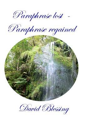 Paraphrase Lost - Paraphrase Regained (Paperback): David Blessing