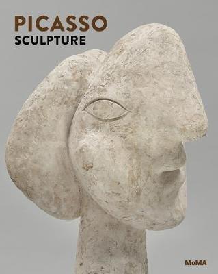 Picasso Sculpture (Hardcover): Ann Temkin, Anne Umland