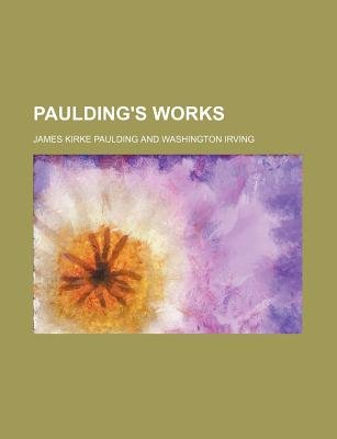 Paulding's Works (Volume 4) (Paperback): James Kirke Paulding