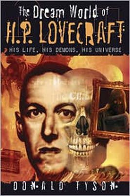 The Dream World of H. P. Lovecraft - His Life, His Demons, His Universe (Paperback): Donald Tyson