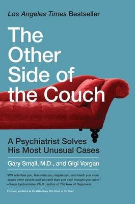 The Other Side of the Couch - A Psychiatrist Solves His Most Unusual Cases (Paperback): Gary Small, Gigi Vorgan