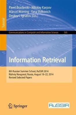 Information Retrieval - 8th Russian Summer School, RuSSIR 2014, Nizhniy, Novgorod, Russia, August 18-22, 2014, Revised Selected...