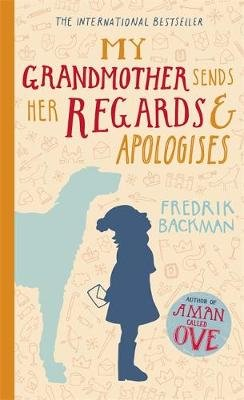 My Grandmother Sends Her Regards and Apologises (Paperback): Fredrik Backman