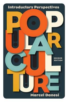 Popular Culture - Introductory Perspectives (Electronic book text, 2nd ed.): Marcel Danesi