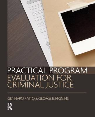 Practical Program Evaluation for Criminal Justice (Hardcover): Gennaro F. Vito, George E. Higgins