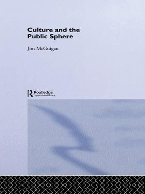 Culture and the Public Sphere (Electronic book text): Jim McGuigan