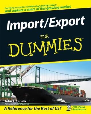 Import/Export for Dummies (Paperback): John J. Capela