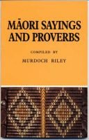 Maori Sayings and Proverbs (Paperback): Murdoch Riley