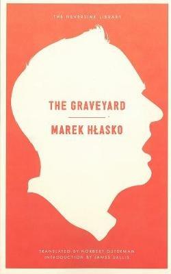 The Graveyard (Paperback): Marek Hlasko