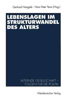 Lebenslagen Im Strukturwandel Des Alters - Alternde Gesellschaft - Folgen Fur Die Politik (German, Paperback, 1993): Gerhard...