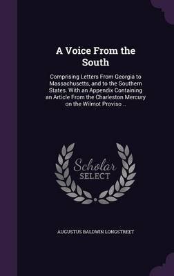 A Voice from the South - Comprising Letters from Georgia to Massachusetts, and to the Southern States. with an Appendix...