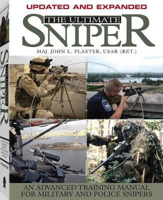 The Ultimate Sniper - An Advanced Training Manual for Military and Police Snipers Updated and Expanded Edition (Paperback,...