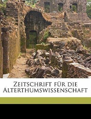 Zeitschrift Fur Die Alterthumswissenschaft (German, Paperback): Anonymous