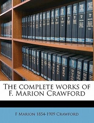 The Complete Works of F. Marion Crawford Volume 4 (Paperback): F. Marion Crawford