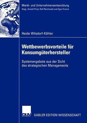 Wettbewerbsvorteile fur Konsumguterhersteller (German, Paperback, 2003 Ed.): Heide Wilsdorf-Kohler