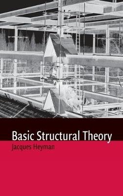 Basic Structural Theory (Hardcover): Jacques Heyman