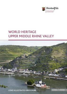 World Heritage Upper Middle Rhine Valley - Illustrated Broschure 5 (Paperback): Andreas Pecht