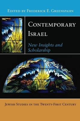 Contemporary Israel - New Insights and Scholarship (Paperback): Frederick E. Greenspahn