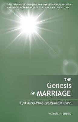 The Genesis of Marriage: A Drama Displaying the Nature and Character of God - Genesis of Marriage: God's Declaration,...