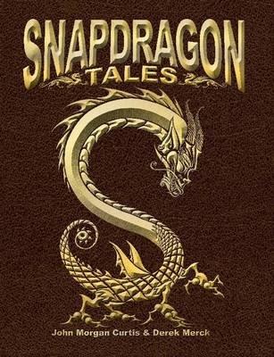 Snapdragon Tales (Paperback): John Curtis, Derek Merck