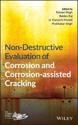 Non-Destructive Evaluation of Corrosion and Corrosion-assisted Cracking (Hardcover): Raman Singh, Baldev. Raj, U. Kamachi...