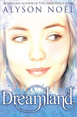 A Riley Bloom Novel: Dreamland (Electronic book text): Alyson Noel