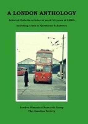 A London Anthology - Selected Articles to Mark 50 Years of LHRG (Paperback):