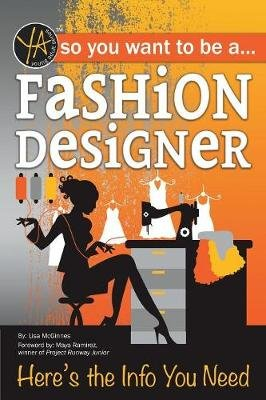 So You Want to Be a Fashion Designer - Here's the Info You Need (Paperback): Lisa McGinnes