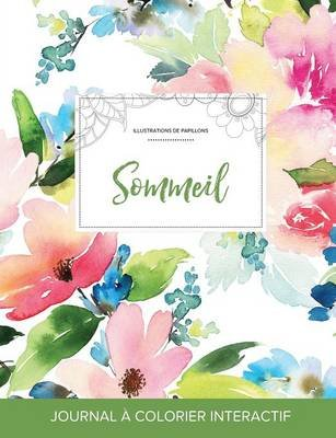 Journal de Coloration Adulte - Sommeil (Illustrations de Papillons, Floral Pastel) (French, Paperback): Courtney Wegner