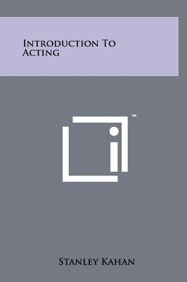 Introduction to Acting (Hardcover): Stanley Kahan